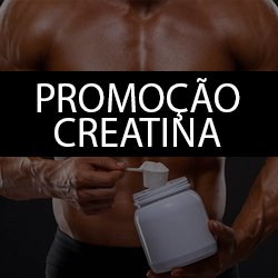 Promoção Creatina